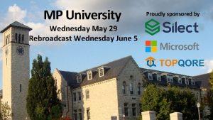MP University Wednesday May 29 Rebroadcast Wednesday June