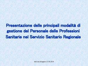 Presentazione delle principali modalit di gestione del Personale