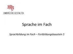 Sprache im Fach Sprachbildung im Fach Fortbildungsbaustein 5