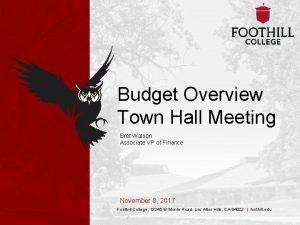Budget Overview Town Hall Meeting Bret Watson Associate