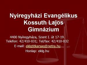 Nyregyhzi Evanglikus Kossuth Lajos Gimnzium 4400 Nyregyhza Szent