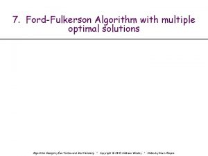 7 FordFulkerson Algorithm with multiple optimal solutions Algorithm