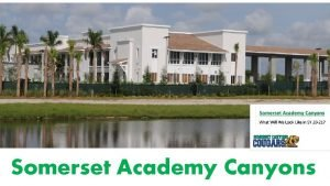 Somerset Academy Canyons Somerset Academy Canyons What Will
