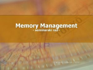 Memory Management seminarski rad Markovi Radovan 1999 VIRTUALNA