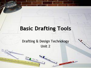 Basic Drafting Tools Drafting Design Technology Unit 2