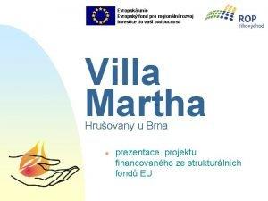 Evropsk unie Evropsk fond pro regionln rozvoj Investice