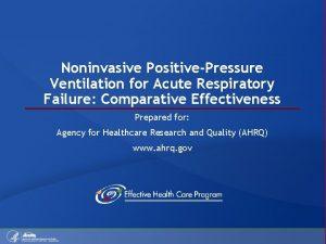 Noninvasive PositivePressure Ventilation for Acute Respiratory Failure Comparative