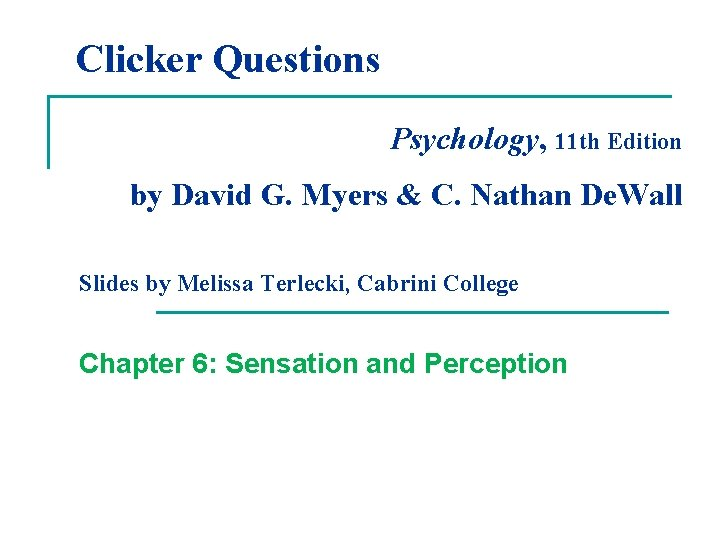 Clicker Questions Psychology 11 th Edition by David