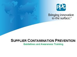 SUPPLIER CONTAMINATION PREVENTION Guidelines and Awareness Training SUPPLIER