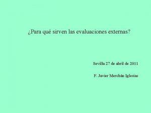 Para qu sirven las evaluaciones externas Sevilla 27