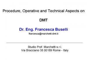 Procedure Operative and Technical Aspects on DMT Dr