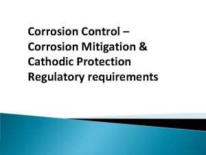 Corrosion Control Corrosion Mitigation Cathodic Protection Regulatory requirements