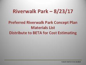 Riverwalk Park 82317 Preferred Riverwalk Park Concept Plan