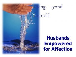 Living Beyond Yourself Husbands Empowered for Affection Marriage
