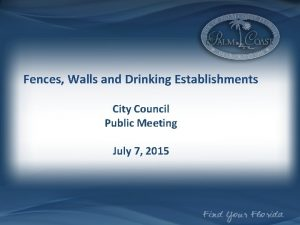 Fences Walls and Drinking Establishments City Council Public