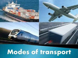 Modes of transport Transport Mode of transport Division
