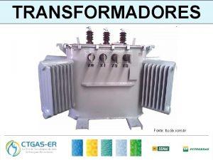 TRANSFORMADORES Fonte itu olx com br OBJETIVO Ao