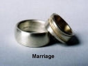 Marriage The Purpose of Marriage Many Christians believe