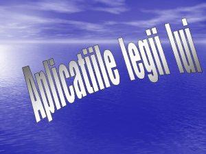Legea lui Arhimede Un corp scufundat intrun lichid