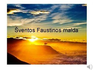 ventos Faustinos malda Kiekvienu savosios bties kvpsmu kiekvienu