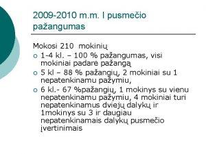 2009 2010 m m I pusmeio paangumas Mokosi