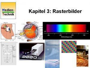 Medien Technik Kapitel 3 Rasterbilder Medientyp Image Medien