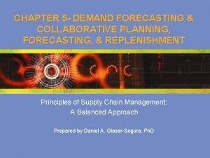 CHAPTER 5 DEMAND FORECASTING COLLABORATIVE PLANNING FORECASTING REPLENISHMENT