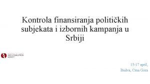Kontrola finansiranja politikih subjekata i izbornih kampanja u