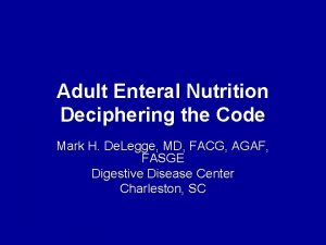 Adult Enteral Nutrition Deciphering the Code Mark H