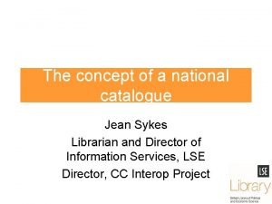 The concept of a national catalogue Jean Sykes