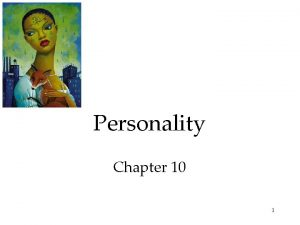 Personality Chapter 10 1 Personality The Psychoanalytic Perspective