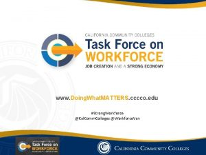 www Doing What MATTERS cccco edu Strong Workforce