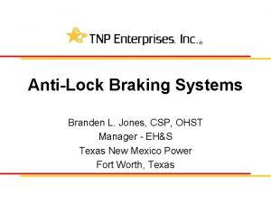 AntiLock Braking Systems Branden L Jones CSP OHST