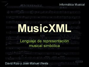 Informtica Musical Music XML Lenguaje de representacin musical