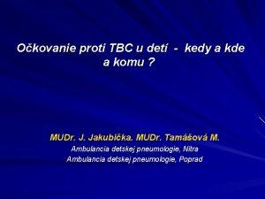 Okovanie proti TBC u det kedy a kde