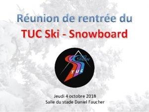 Runion de rentre du TUC Ski Snowboard Jeudi