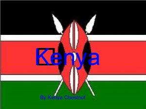 Kenya By Kenya Chestnut Map of Kenya Africa