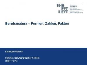 Berufsmatura Formen Zahlen Fakten Emanuel Wthrich Seminar Berufspraktischer