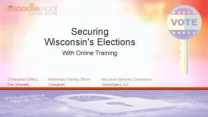 Securing Wisconsins Elections With Online Training Christopher Doffing