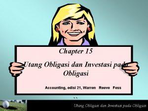 Chapter 15 Utang Obligasi dan Investasi pada Obligasi