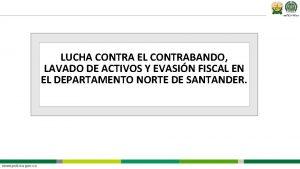 LUCHA CONTRA EL CONTRABANDO LAVADO DE ACTIVOS Y