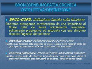 BRONCOPNEUMOPATIA CRONICA OSTRUTTIVA DEFINIZIONE n BPCOCOPD definizione basata