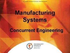 Manufacturing Systems Concurrent Engineering Concurrent Engineering Is a