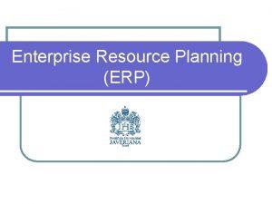Enterprise Resource Planning ERP Qu es un ERP