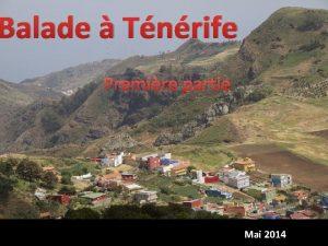 Balade Tnrife Premire partie Mai 2014 Santa Cruz