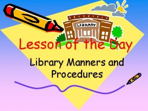 Lesson of the Day Library Manners and Procedures