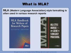 What is MLA MLA Modern Language Association style