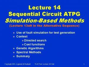 Lecture 14 Sequential Circuit ATPG SimulationBased Methods Lecture