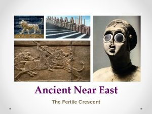 Ancient Near East The Fertile Crescent ANE Discussion