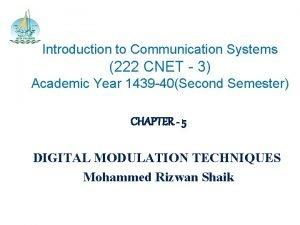 Introduction to Communication Systems 222 CNET 3 Academic